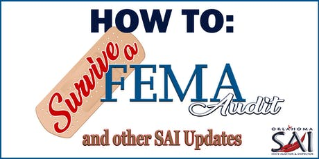 How To Survive A FEMA Audit & Other SAI Updates tickets