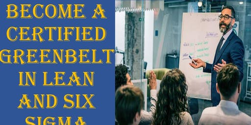 Become A Certified Lean And Six Sigma Greenbelt