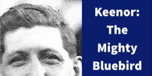 Keenor: The Mighty Bluebird