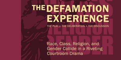 """The Defamation Experience"" - a courtroom drama. The audience is the jury.."