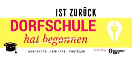 Business Modelling, Dorfschule powered by Startupdorf Tickets
