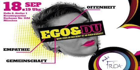 EGO & DU - Wenn jede*r an sich denkt, ist ja an alle gedacht?! Tickets