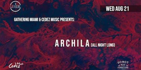 Gathering Miami & Cedez Music Presents: Archila (All Night Long) tickets