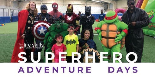 Superhero Adventure Days - Presented by Life Skills Autism Academy - Plano, TX