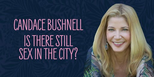 Candace Bushnell: Is There Still Sex in the City?