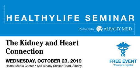 HealthyLife Seminar:  The Kidney and Heart Connection tickets