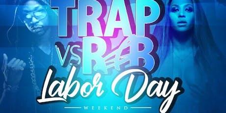 TRAP VS R&B LABOR DAY WEEKEND tickets