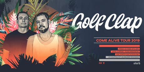 GOLF CLAP [at] SITE 1A tickets