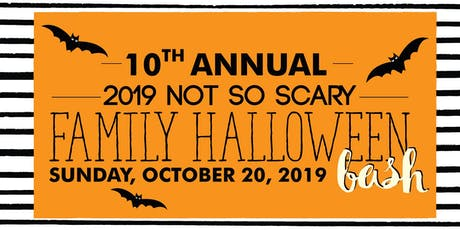 10th Annual Not So Scary Family Halloween Bash tickets