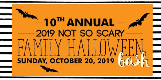 10th Annual Not So Scary Family Halloween Bash