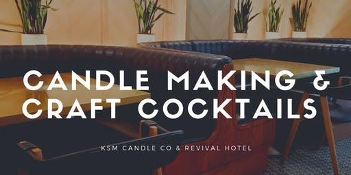 Candle Making & Craft Cocktail Demo