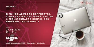 O+mundo+al%C3%A9m+das+corporates%3A+como+as+startup