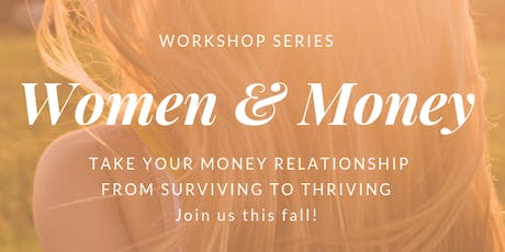 Women & Money: Taking Your Money Relationship from Surviving to Thriving tickets