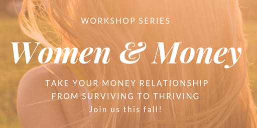 Women & Money: Taking Your Money Relationship from Surviving to Thriving