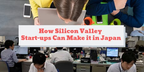 How Silicon Valley Start-ups Can Make it in Japan tickets