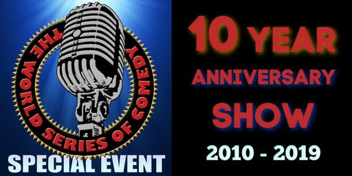 The World Series of Comedy: 10 Year Anniversary Show!