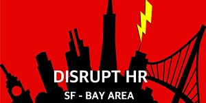 DisruptHR - San Francisco Bay Area - October 15