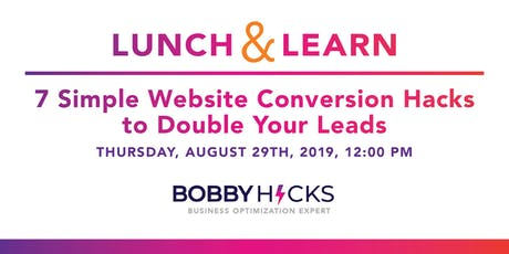 Lunch & Learn: 7 Simple Website Conversion Hacks to Double Your Leads tickets