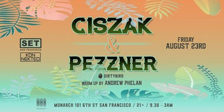 CISZAK & PEZZNER (Dirtybird) at Monarch tickets