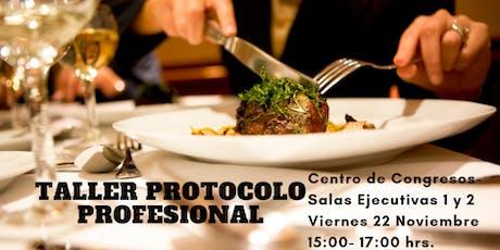 Taller de Protocolo Profesional Agosto-Diciembre 2019 boletos