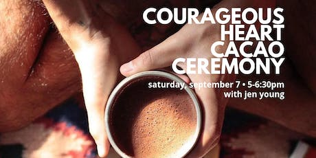 Courageous Heart Cacao Ceremony tickets
