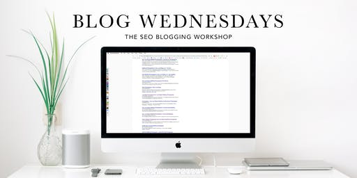 Blog Wednesdays | The SEO Blogging Workshop AUGUST