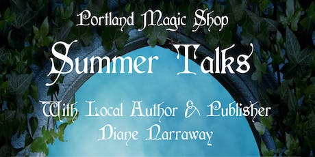 Summer Talks - 21st century Witchcraft - Diane Narraway tickets