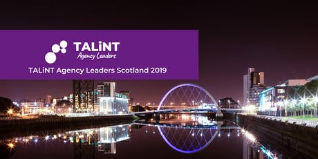 TALiNT Agency Leaders Scotland 2019 tickets