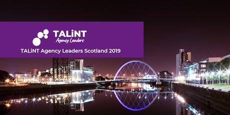 TALiNT Agency Leaders Scotland 2019 tickets