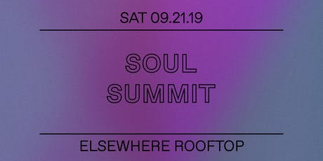 Soul Summit @ Elsewhere (Rooftop) tickets