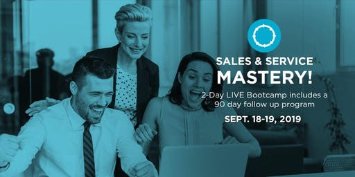 SALES & SERVICE MASTERY: 21st Century Sales Training with a Smile!