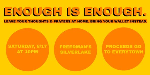 ENOUGH IS ENOUGH | a fundraiser for EVERYTOWN