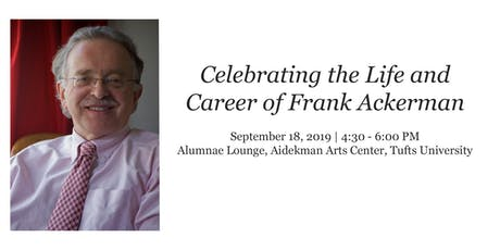 A Celebration of Frank Ackerman's Life and Career tickets