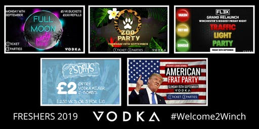 VODKA Freshers 2019: FRAT, Full Moon, Zoo, 2'sdays & Traffic Light Party!