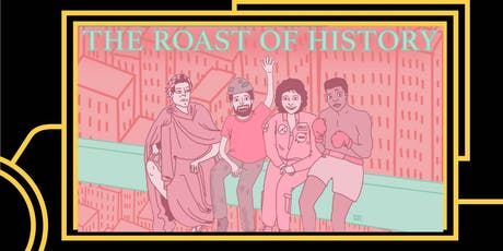 Roast of History: New York's best comedians roast history's most notorious figures tickets