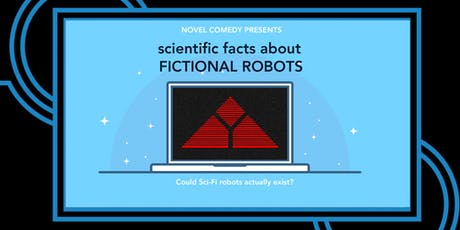 Scientific Facts about Fictional Robots tickets