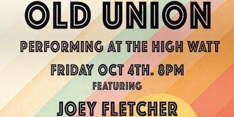 Old Union w/ Joey Fletcher tickets