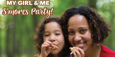 Girl Scouts Present: My Girl & Me S'mores Party!