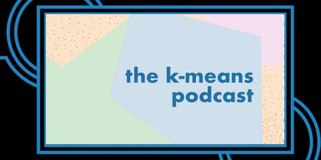 K-Means Podcast tickets