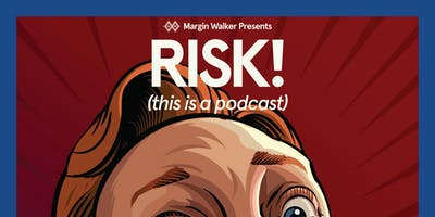 Margin Walker presents: RISK! (this is a podcast) @ The North Door