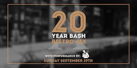 Bistro Aix 20 Year Anniversary Bash tickets