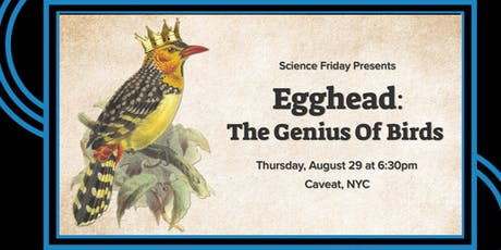 Egghead: The Genius of Birds with Science Friday tickets
