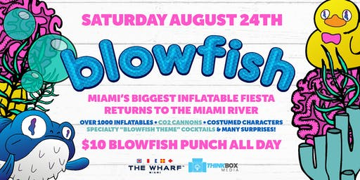 "Blowfish ""Miami's Biggest Inflatable Extravaganza!"""