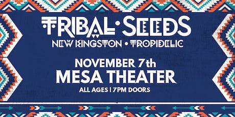 Tribal Seeds at Mesa Theater tickets