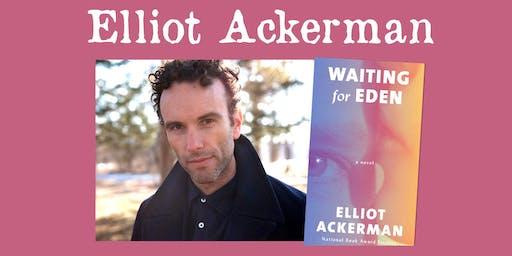 Elliot Ackerman - Waiting for Eden