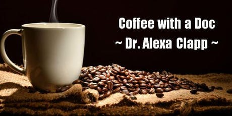 HFI Coffee with a Doc - Dr. Alexa Clapp - tickets