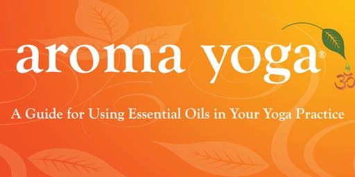 Aroma Yoga Workshop