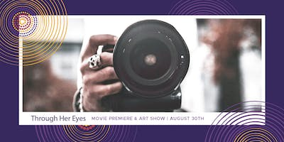 Through Her Eyes: Art Show & Films Premiere