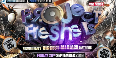 Project Freshers - Birmingham's Biggest All Black Party tickets