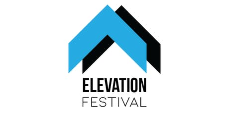 Elevation Festival 2019 Presented by Virtix IT and Arrow Electronics tickets